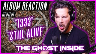 """The Ghost Inside """"1333"""" & """"Still Alive"""" - REACTION / REVIEW (ALBUM REACTION)"""