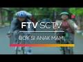FTV SCTV - Boy Si Anak Mami