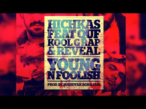 "Hichkas feat. Quf + Kool G Rap + Reveal ""Young n Foolish"""