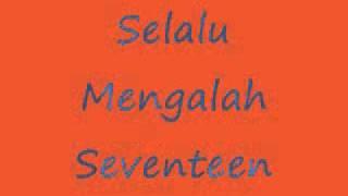 Selalu Mengalah - Seventeen