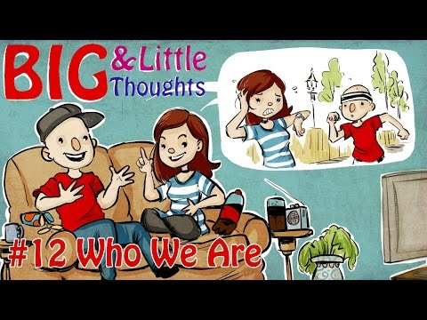 Big And Little Thoughts - Who We Are