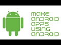 Make Android Apps Using Your Android Phone Or Tablet - No Coding Needed - Just Drag And Drop -