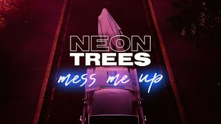 Neon Trees - Mess Me Up Video