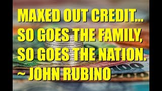 Maxed Out Credit: So Goes the Family, So Goes the Nation   John Rubino