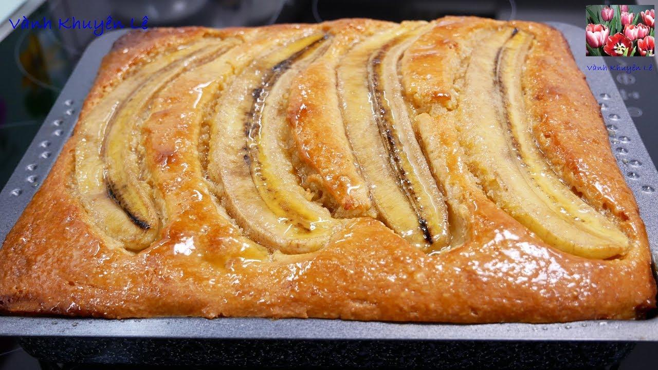 BÁNH CHUỐI NƯỚNG – Cách làm Bánh Chuối thơm lừng mềm xốp – Làm Bánh không cần Máy by Vanh Khuyen