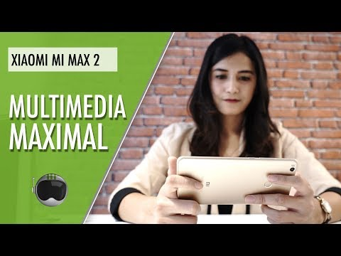 Xiaomi Mi Max 2 Review Indonesia: Multimedia Maksimal