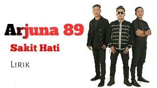 Gambar cover Arjuna 89~Sakit Hati (video lirik)