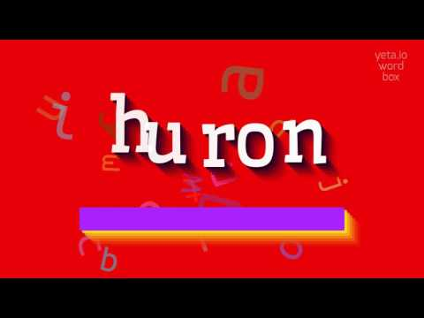 "How to say ""huron""! (High Quality Voices)"