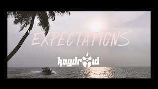 Keydroid - Expectations (Official Music/Lyric Video)