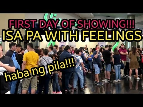 ISA PA WITH FEELINGS FIRST DAY OF SHOWING | BLOCK SCREENING AT Trinoma