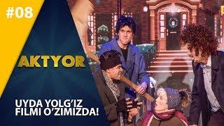 Aktyor-2 | 8-son UYDA YOLG'IZ FILMI O'ZIMIZDA! (21.04.2019)