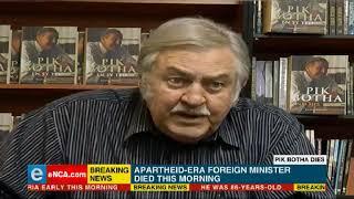 Apartheid era minsiter Pik Botha has died