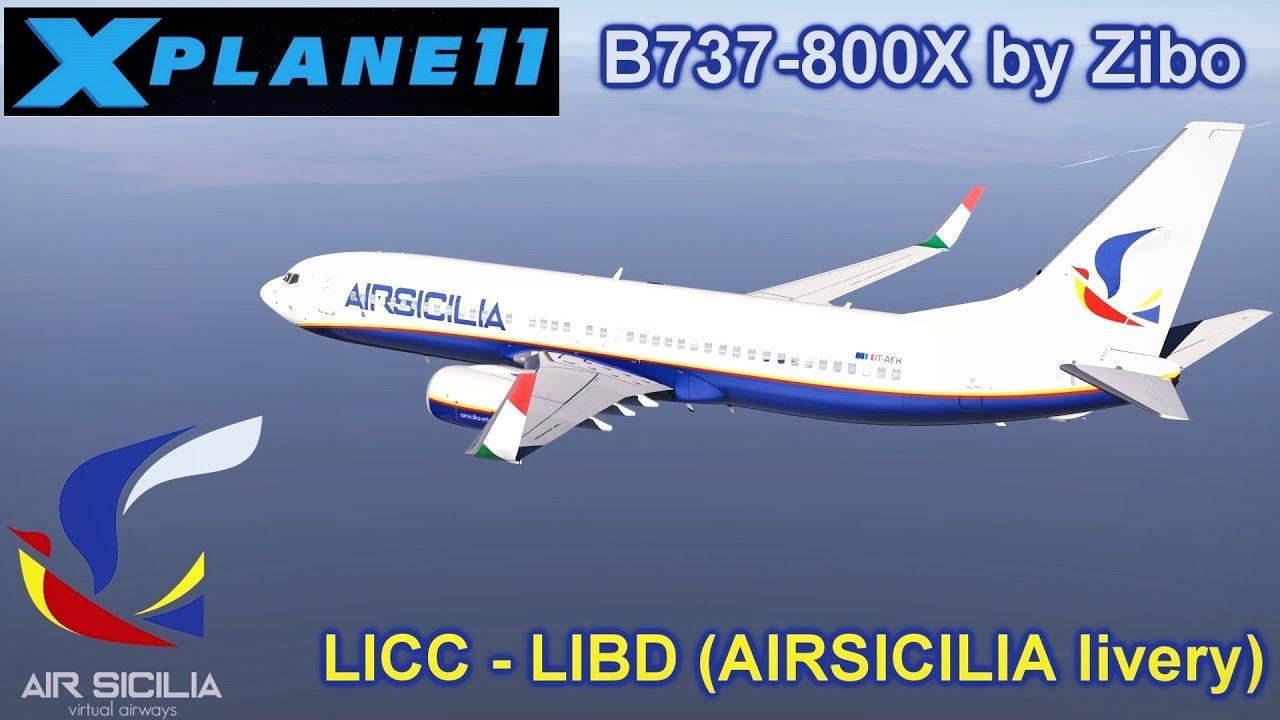 X-PLANE 11] LICC-LIBD - B737-800X Zibo (AIRSICILIA livery-www