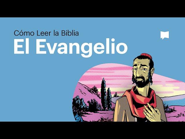 Cómo Leer la Biblia:  El Evangelio