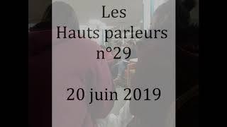 Replay Les Hauts parleurs n°29 - 20juin2019