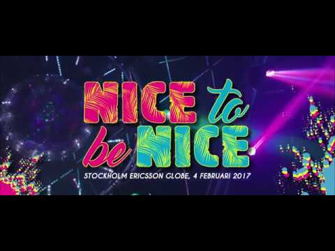 Nice To Be Nice – February 4, 2017 @ STOCKHOLM ERICSSON GLOBE
