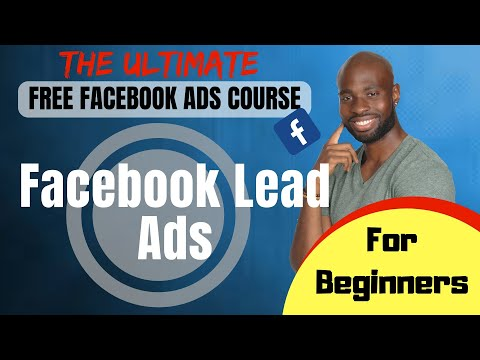 How To Create Facebook Lead Ads - Facebook Lead Ads Tutorial For Beginners