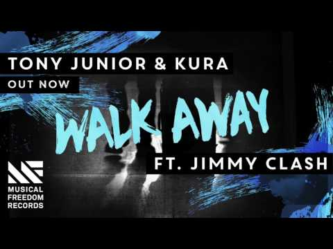 Tony Junior & KURA - Walk Away Ft. Jimmy...