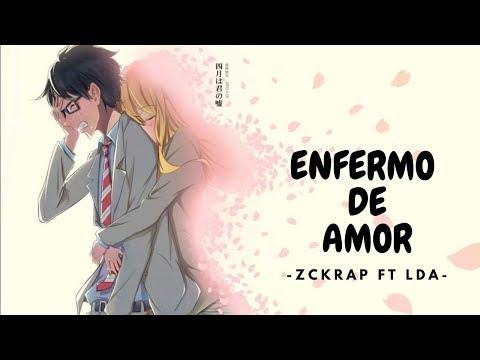 🤒 Enfermo de amor ❤️ -  Zckrap & LDA (♫Rap Romantico 2018♪)