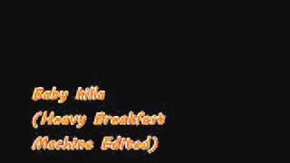 Baby Killa (Heavy Breakfast Machine Edited)