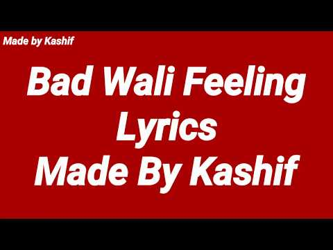 Bad wali feeling lyrics video Officially.