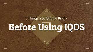 [HKLShares] 5 Things You Should Know Before Using IQOS