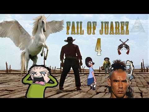 Fail Of Juarez Part 4