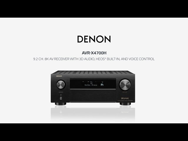 Denon — Introducing the AVR-X4700H AV Receiver