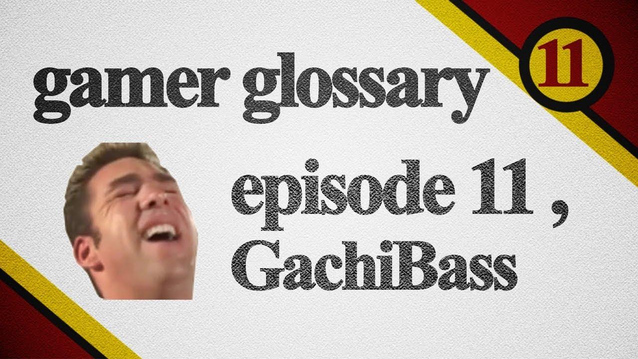 Download GachiBass | Gamer Glossary