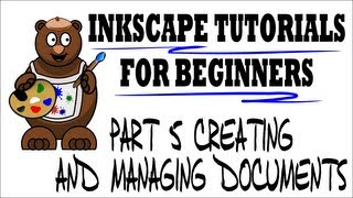 Creating and Managing Documents - Inkscape Tutorials for Beginners Part 5