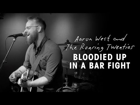 "Aaron West and The Roaring Twenties - ""Bloodied Up In A Bar Fight"" Performance"