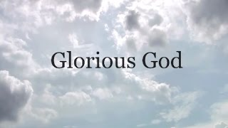 Glorious God - Nathaniel Bassey ft. Jumoke Oshoboke / Eze - Nathaniel Bassey (Lyrics)