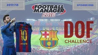 vuclip FOOTBALL MANAGER 2018 LET'S PLAY | FC BARCELONA | DoF CHALLENGE | EPISODE ONE | BIENVENIDO!