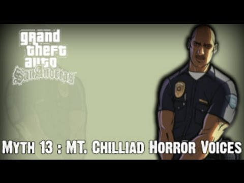 Grand Theft Auto San Andreas Myth Investigations Myth 13 : MT. Chilliad Horror Voices