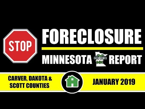 Stop Foreclosure MN Report | CARVER, DAKOTA & SCOTT COUNTY | JANUARY 2019