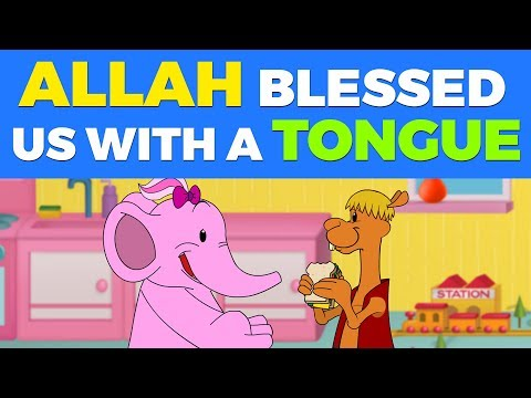 Allah Blessed Us With A TONGUE - Cartoon For Muslim Kids