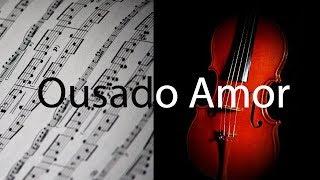 Ousado amor partitura violino