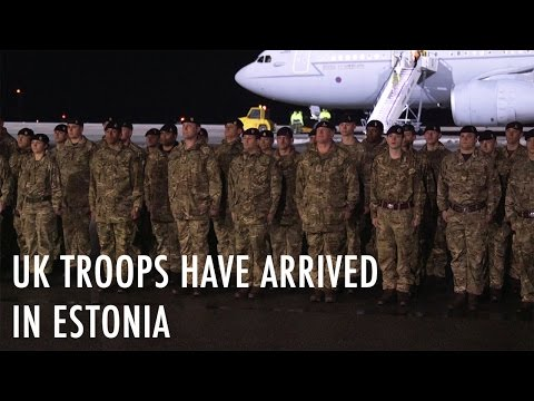 UK troops arrive in Estonia