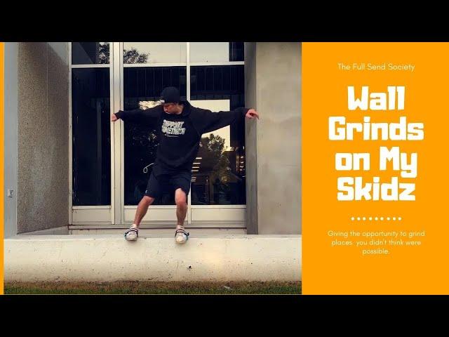 Wall Grinds on my Skidz | Skidz Grindplates