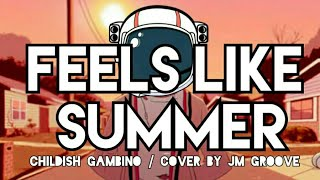 Feel Like Summer Childish Gambino versin Chillout by JM groove.mp3