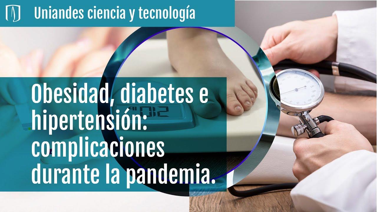 Obesidad, diabetes e hipertensión: complicaciones durante la pandemia.