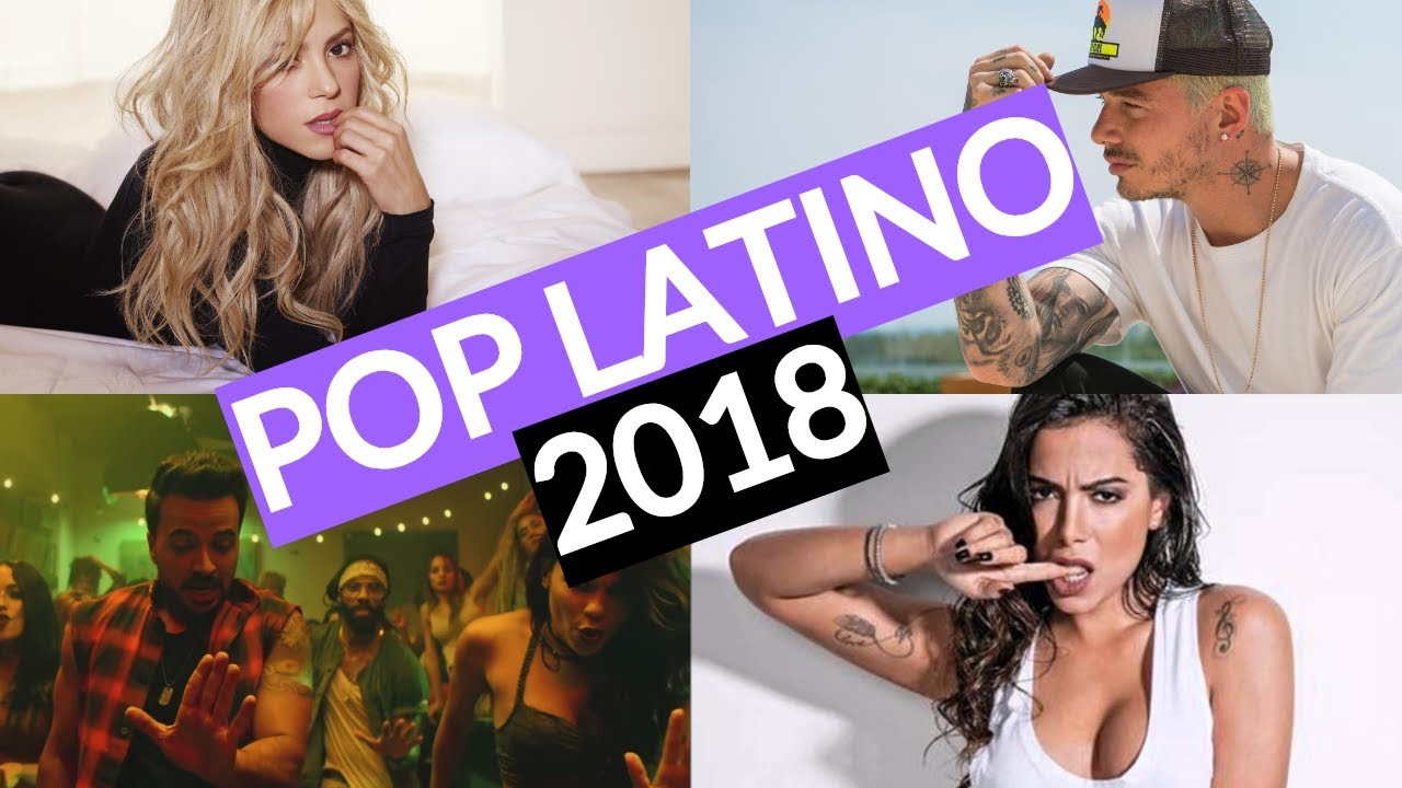 Pop Latino Music Mashup 2018 Best Of Pop Latino Youtube