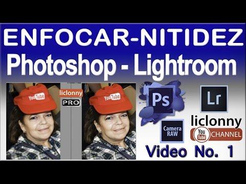 Tutorial Enfocar. Photoshop Y Lightroom No.1. ¿Donde Empezar? ¿Photoshop O Lightroom?. Liclonny