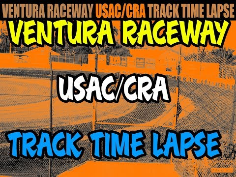Ventura Raceway - USAC/CRA - Track Time Lapse