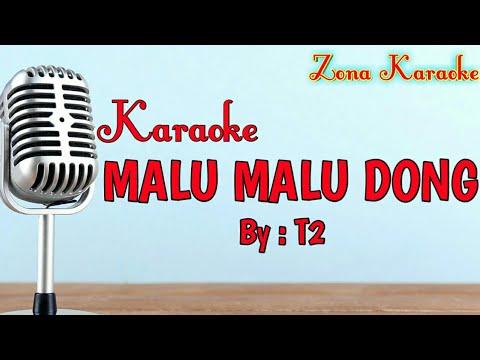 KARAOKE MALU MALU DONG (T2)