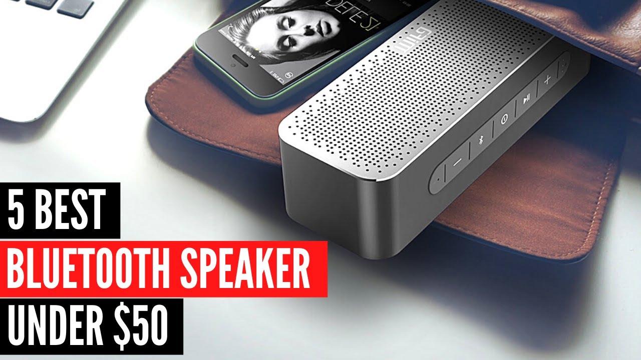 Top 5 Best Bluetooth Speakers Under 50 Bass Bluetooth Speaker Youtube