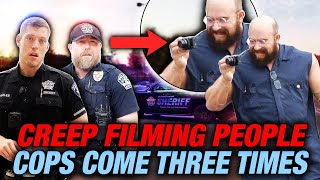 CREEP FILMING PEOPLE - COPS COME THREE TIMES