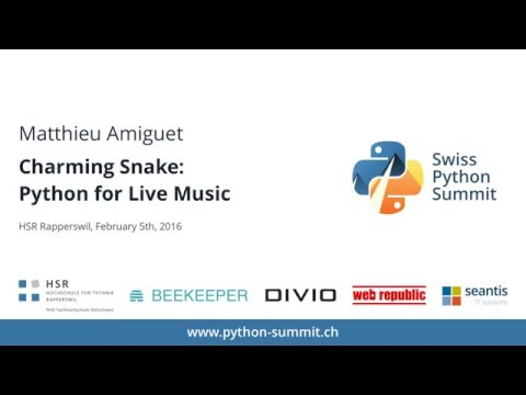 Matthieu Amiguet – Charming Snake: Python for Live Music – SPS16