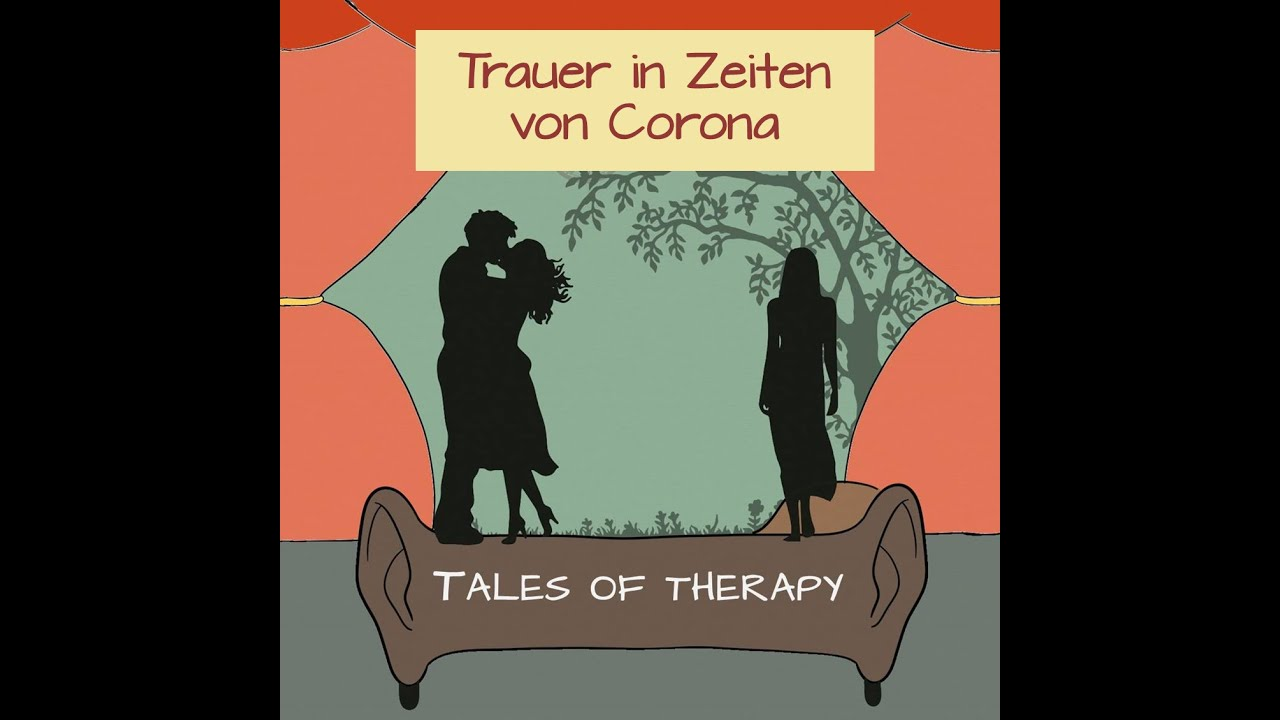 Tales of Therapy 1 – Melanie. Oder: Trauer in Zeiten von Corona. Eine Fallgeschichte