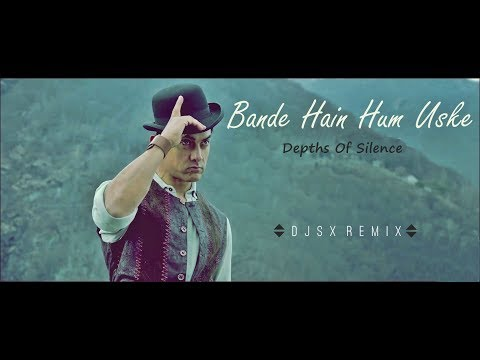 Bande Hain Hum Uske (Dhoom 3) [Depths Of Silence Mix]